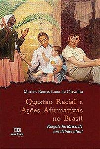 Questão racial e ações afirmativas no Brasil