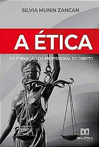 A ética na formação do profissional do Direito