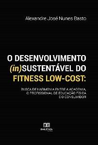 O desenvolvimento (in)sustentável do fitness low-cost