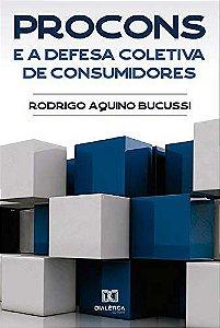 PROCONs e a defesa coletiva de consumidores