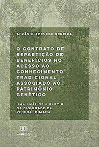 O contrato de repartição de benefícios no acesso ao conhecimento tradicional associado ao patrimônio genético