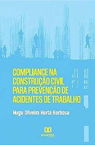 Compliance na construção civil para prevenção de acidentes de trabalho