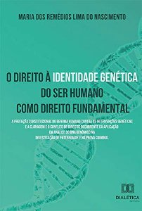 O direito à identidade genética do ser humano como direito fundamental