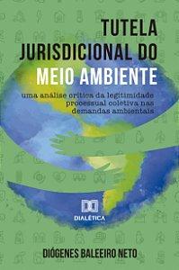 Tutela jurisdicional do Meio Ambiente