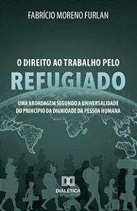 O Direito ao Trabalho pelo Refugiado