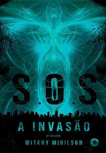 S. O. S - A invasão