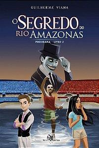O Segredo do Rio Amazonas - Pindorama - Livro 2