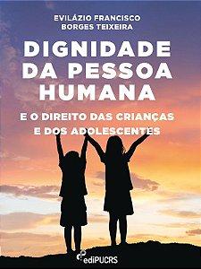 Dignidade da pessoa humana e o direito das crianças e dos adolescentes
