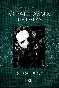 O Fantasma da Ópera - Coleção Clássicos que Amamos