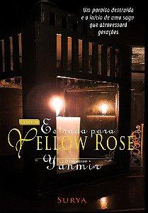 Estrada para Yellow Rose - O Primeiro Yänmir