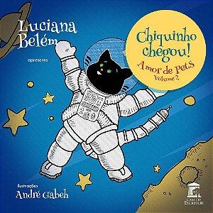 Chiquinho Chegou - Amor de Pets - Volume 2