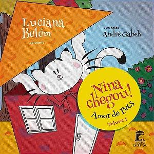 Nina Chegou - Amor de Pets - Volume 1