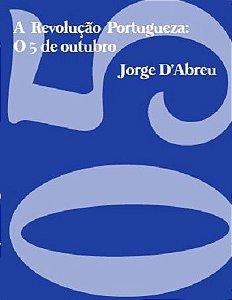 A Revolução Portugueza: O 5 de Outubro