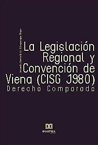 La Legislación Regional y Convención de Viena (CISG 1980)
