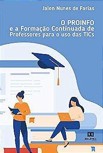 O PROINFO e a formação continuada de professores para o uso