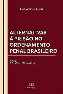 Alternativas à Prisão no Ordenamento Penal Brasileiro