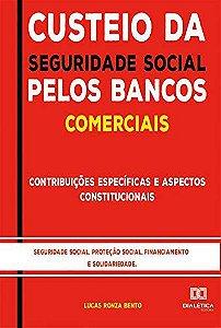 Custeio da Seguridade Social pelos Bancos Comerciais