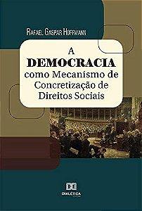 A Democracia como Mecanismo de Concretização de Direitos So