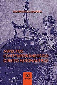 Aspectos contemporâneos do Direito Aeronáutico