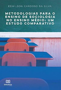 Metodologias para o Ensino de Sociologia no Ensino Médio