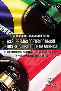 As Supremas Cortes do Brasil e dos Estados Unidos da Améric