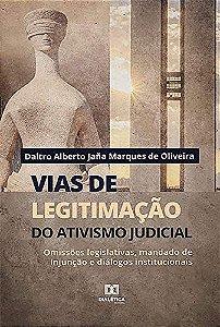 Vias de legitimação do ativismo judicial
