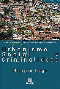Urbanismo Social e Criminalidade