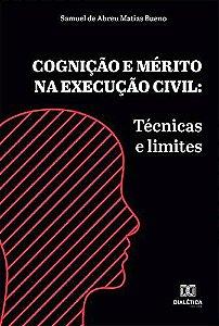 Cognição e mérito na execução civil