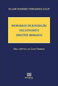 Imunidade de Jurisdição dos Estados e Direitos Humanos