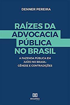 Raízes da advocacia Pública no Brasil