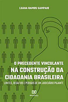 O Precedente Vinculante na Construção da Cidadania Brasilei