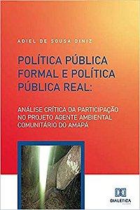 Política Pública Formal e Política Pública Real