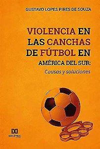 Violencia en las canchas de fútbol en América del Sur