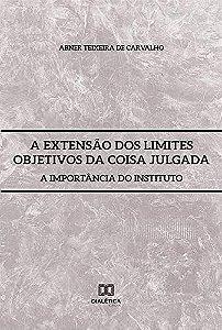 A extensão dos limites objetivos da coisa julgada