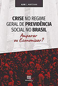 Crise no regime geral de previdência social no Brasil