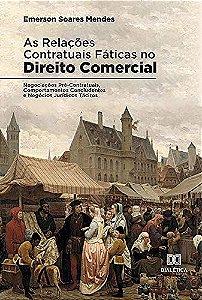 As relações contratuais fáticas no Direito Comercial
