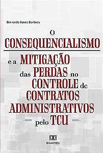 O consequencialismo e a mitigação das perdas no controle de