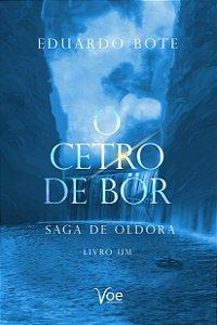 O Cetro de B r Saga de Oldora, Livro Um
