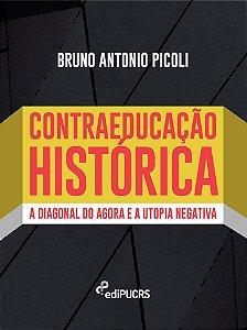 Contraeducação histórica: a diagonal do agora e a utopia