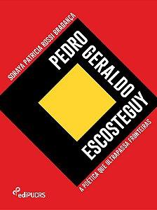 Pedro Geraldo Escosteguy: a poética que ultrapassa fronteira