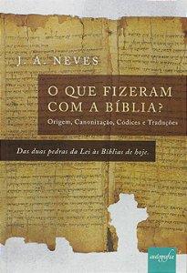 O que fizeram com a Bíblia?