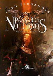 Pássaros Noturnos - Nictofilia - Livro 2