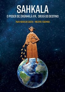 Sahkala: o poder de Òrúnmilá Ifá, Orixá do Destino