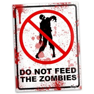 Placa Decorativa Do Not Feed the Zombies