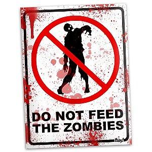 Placa Decorativa Do Not Feed the Zombies
