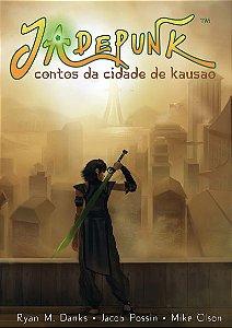 Jadepunk: Contos da Cidade de Kausao