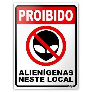 Placa - Proibido Alienigenas Neste Local - 15 x 20 cm