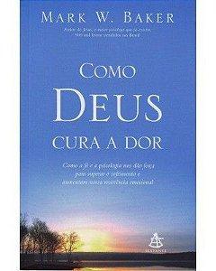 COMO DEUS CURA A DOR