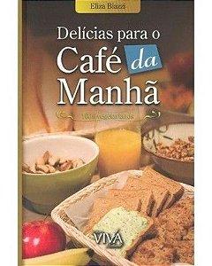 DELÍCIAS PARA O CAFÉ DA MANHÃ
