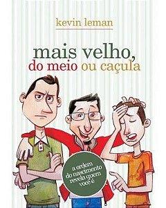 MAIS VELHO, DO MEIO OU CAÇULA (KEVIN LEMAN)